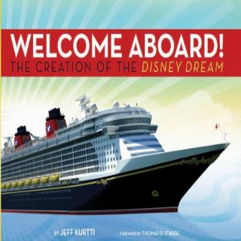 Disney Cruise Line Welcome Aboard! the Creation of the