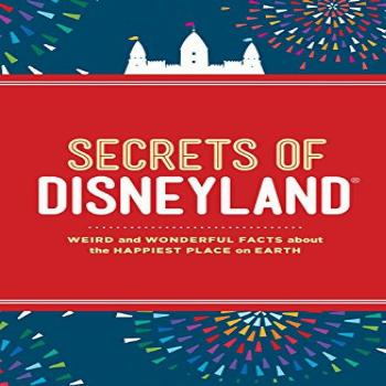 Secrets of Disneyland Weird and Wonderful Facts about the
